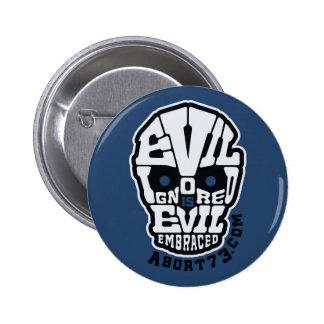 Evil Ignored is Evil Embraced / Abort73.com Pinback Button
