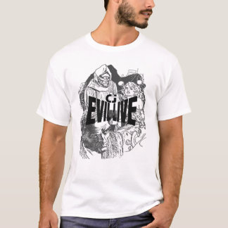 EVIL is LIVE T-Shirt