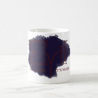 Evil Isn't Born, It's Made Coffee Mug