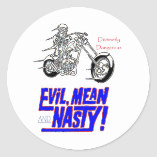 evil mean and nasty classic round sticker