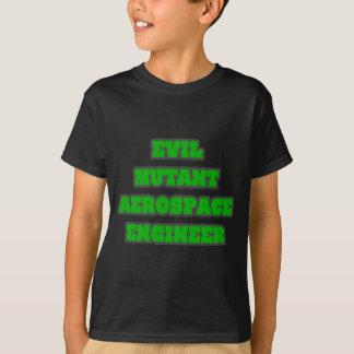 Evil Mutant Aerospace Engineer T-Shirt