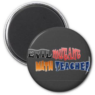 Evil mutant Math Teacher 2 Inch Round Magnet