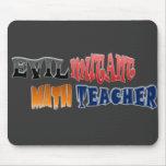 Evil mutant Math Teacher Mousepad
