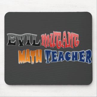 Evil mutant Math Teacher Mouse Pad