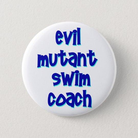 Evil Mutant Swim Coach Pinback Button