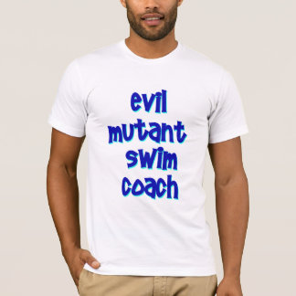 Evil Mutant Swim Coach T-Shirt