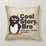 Evil Penguin Cool Story Bro Pillows