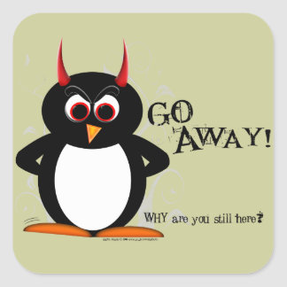 Evil Penguin Go Away! Square Sticker