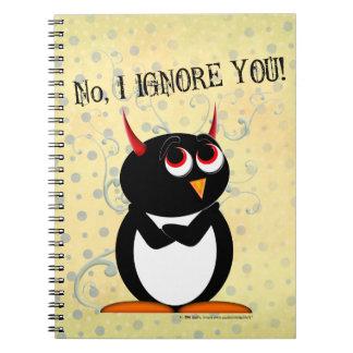 Evil Penguin™ Ignore You Note Books