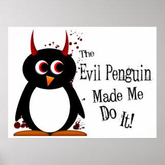 Evil Penguin made me do it! Penguin Poster