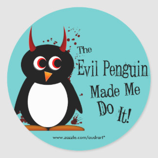 Evil Penguin Made Me Do It Stickers