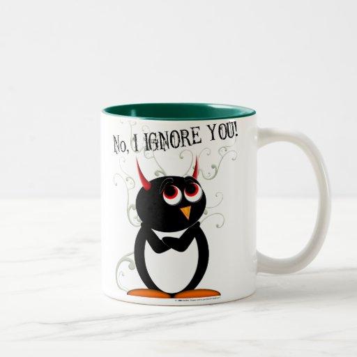 Evil Penguin No, I IGNORE YOU Mug
