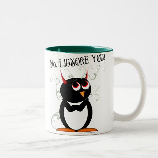 Evil Penguin No, I IGNORE YOU Mug