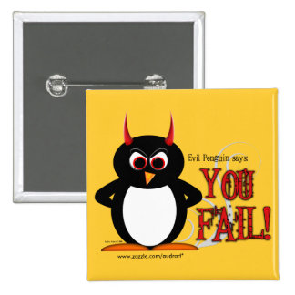 Evil Penguin says YOU FAIL Square Bling Buttons