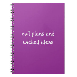 Evil plans and wicked ideas funny slogan journals