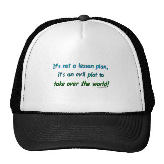 Evil plot not lesson plan trucker hat