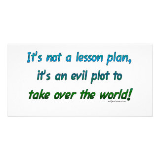 Evil plot not lesson plan personalized photo card