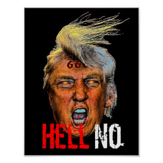 Evil President Trump Devil Anti Christ - Hell No Poster