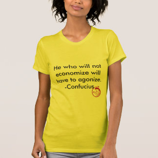 Evil Smile, He who will not economize will have... T-Shirt