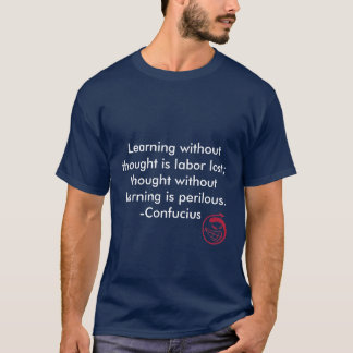 Evil Smile, Learning without thought is labor l... T-Shirt