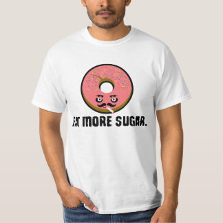 Evil Smoking Donut Says...EAT MORE SUGAR Tee Shirt