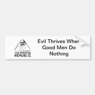 Evil Thrives When Good Men Do Nothing Bumper Sticker