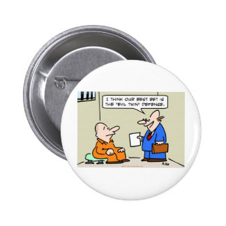 evil twin defense lawyer button