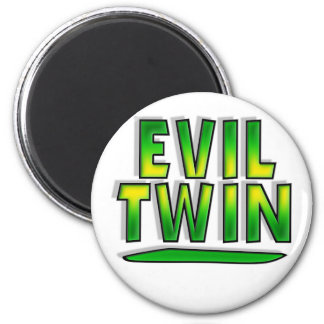 Evil Twin Magnets