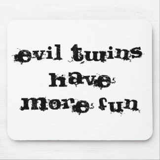 evil twins have more fun mouse pad