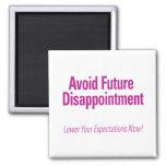Evite la decepción futura - baje su Expectati Imán Para Frigorífico