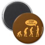 ¡evolución - pare el seguir de mí! imán para frigorífico