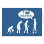 ¡evolución - pare el seguir de mí! tarjeta de felicitación