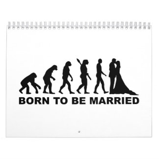 Evolution born to be married calendar