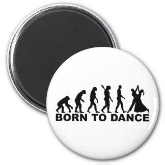 Evolution born to dance magnet