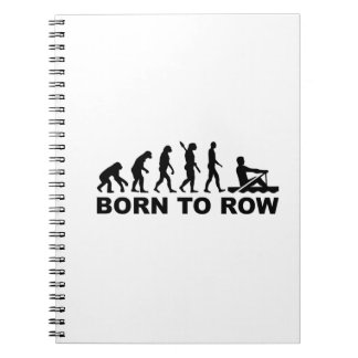 Evolution born to row note books