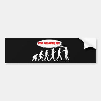 Evolution / Creation Stop Following Me Bumper Sticker