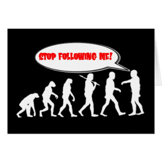 Evolution / Creation Stop Following Me Card