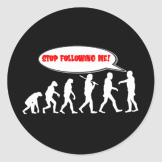Evolution / Creation Stop Following Me Classic Round Sticker
