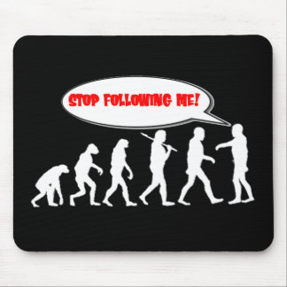 Evolution / Creation Stop Following Me Mouse Pad