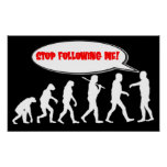 Evolution / Creation Stop Following Me Poster