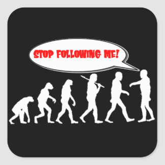 Evolution / Creation Stop Following Me Square Stickers