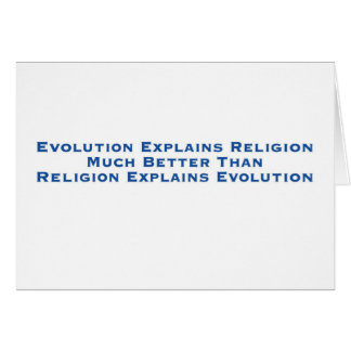 Evolution Explains Religion Greeting Cards