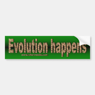 Evolution Happens Bumper Sticker