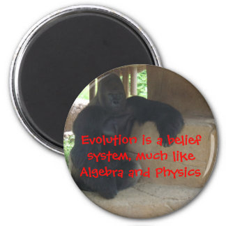 Evolution is a belief system... 2 inch round magnet