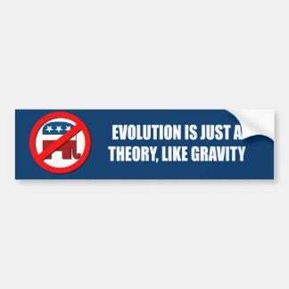 Evolution is just a theory like gravity car bumper sticker