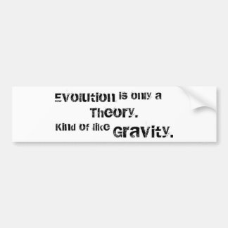Evolution is only a theory. car bumper sticker