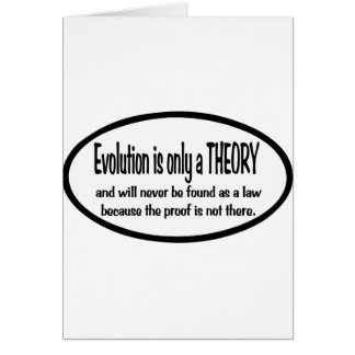 Evolution  is only  a  theory card