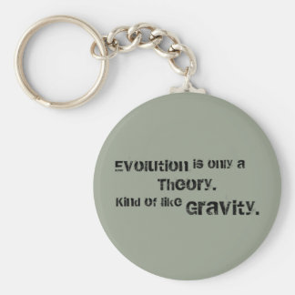 Evolution is only a Theory.  Kind of like Gravity. Basic Round Button Keychain