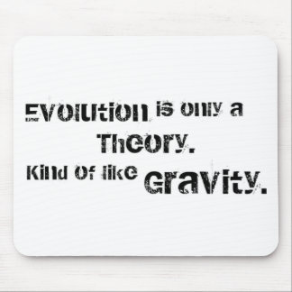 Evolution is only a theory. mouse pad
