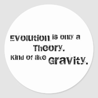 Evolution is only a theory. sticker